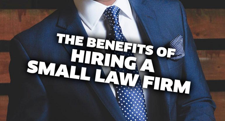 Benefits Of A Small Law Firm