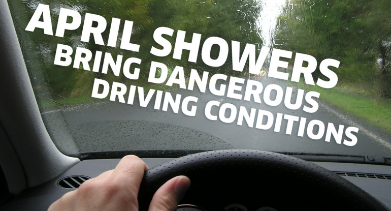 April Showers Bring Dangerous Driving Conditions